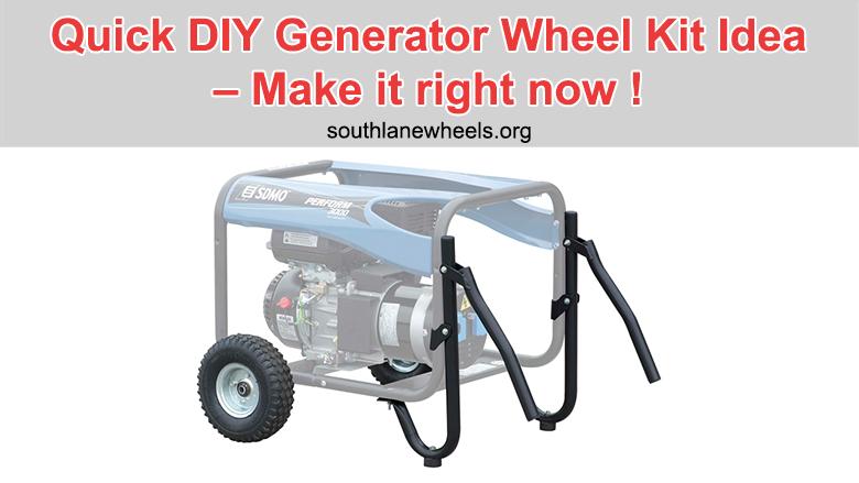 Quick DIY Generator Wheel Kit Idea - Make it right now !