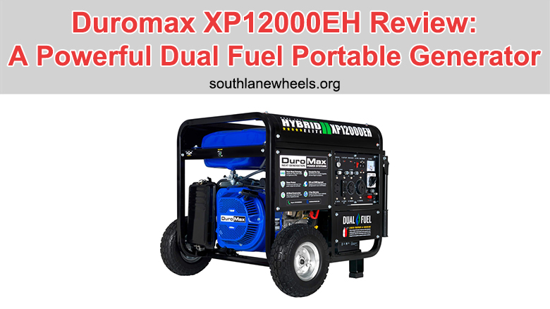Duromax XP12000EH Review: A Powerful Dual Fuel Portable Generator