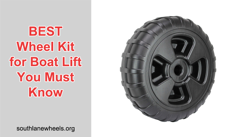 BEST Wheel Kit For Boat Lift You Must Know