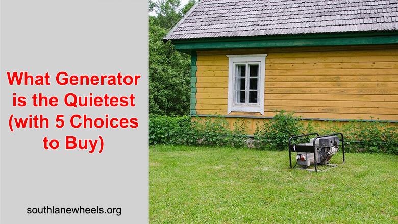 What Generator is the Quietest (with 5 Choices to Buy)